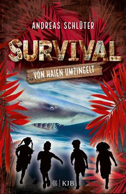 Survival – Von Haien umzingelt von Kampmann,  Stefani, Schlüter,  Andreas