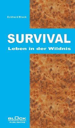 SURVIVAL von BLOCK INTERNATIONAL PUBLISHING, Block,  Eckhard