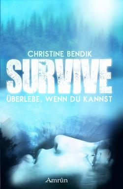 Survive: Überlebe, wenn du kannst von Bendik,  Christine
