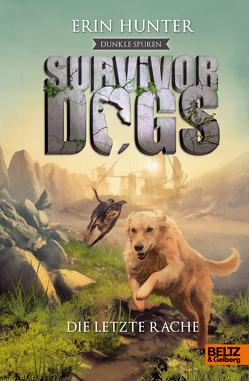 Survivor Dogs – Dunkle Spuren. Die letzte Rache von Hunter,  Erin, Ranke,  Elsbeth