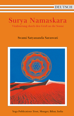 Surya Namaskara – Vitalisierung durch den Gruß an die Sonne von Swami Prakashananda Saraswati, Swami Satyananda Saraswati