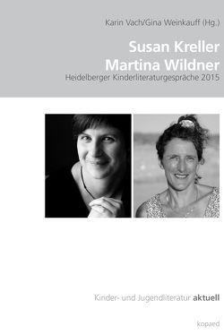 Susan Kreller   Martina Wildner von Vach,  Karin, Weinkauff,  Gina