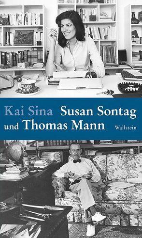 Susan Sontag und Thomas Mann von Sina,  Kai