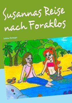 Susannas Reise nach Foraklos von Beringer,  Sabine