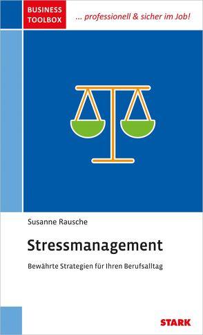 STARK Business Toolbox – Stressmanagement von Rausche,  Susanne