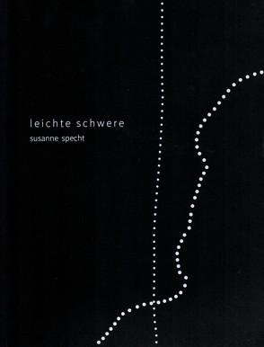 Susanne Specht – Leichte Schwere von Fischer-Piel,  Peter, Nürmberger,  Peter, Selbach,  Wolfgang, Specht,  Hannah, Specht,  Susanne, Tschernow,  Eric, Völling,  Elisabeth