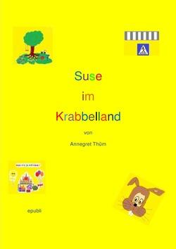 Suse im Krabbelland von Thüm,  Annegret