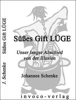 Süßes Gift LÜGE von Schenke,  Johannes