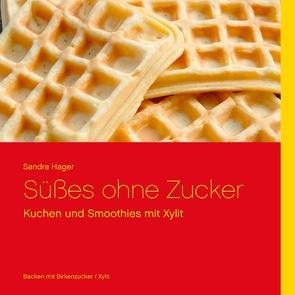 Süßes ohne Zucker von Hager,  Sandra