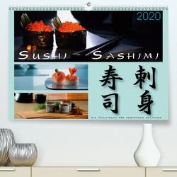 Sushi – Sashimi mit Anleitung für perfektes Gelingen (Premium, hochwertiger DIN A2 Wandkalender 2020, Kunstdruck in Hochglanz) von Kloss,  Wolf