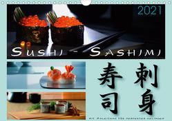 Sushi – Sashimi mit Anleitung für perfektes Gelingen (Wandkalender 2021 DIN A4 quer) von Kloss,  Wolf