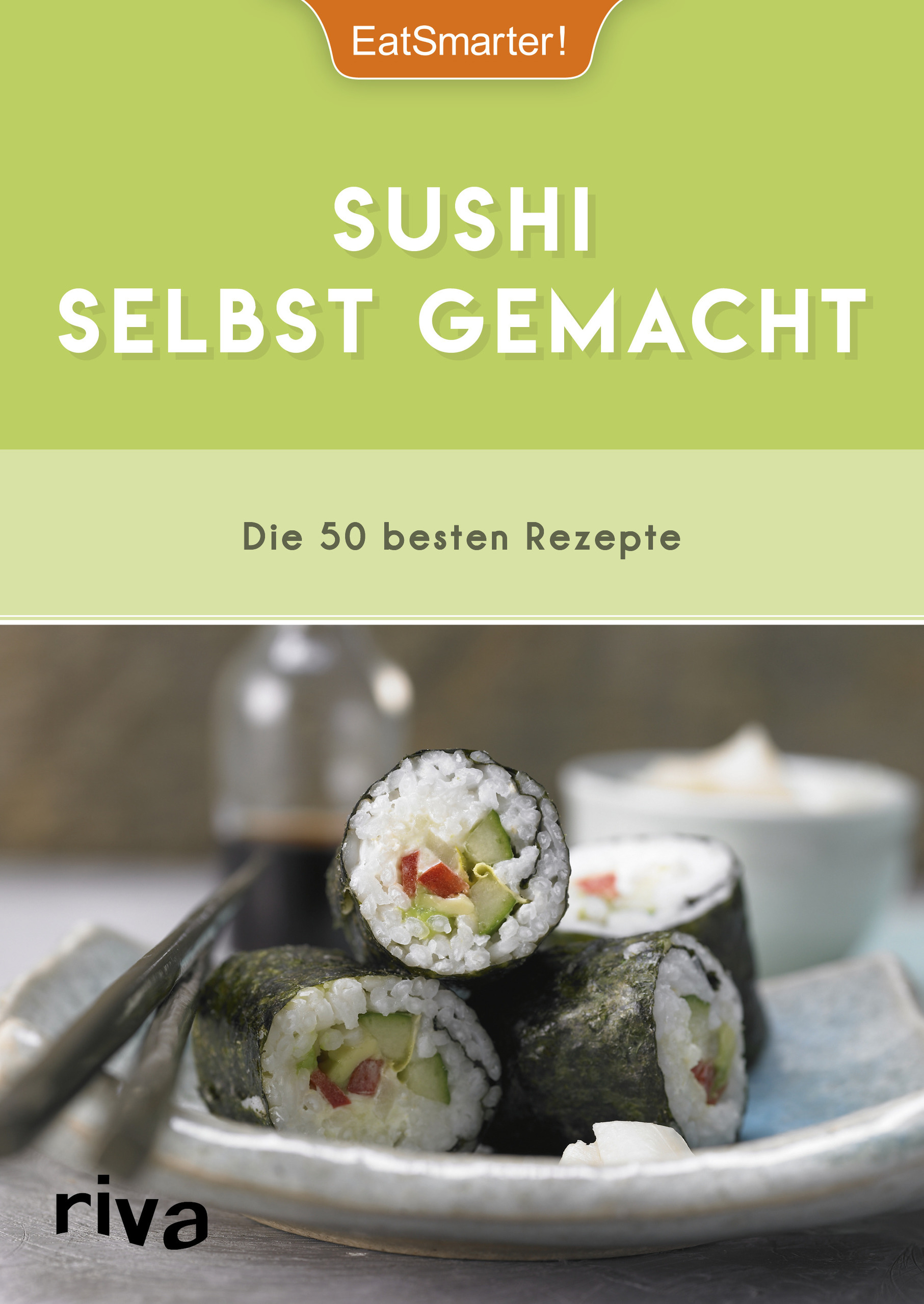 sushi selbst gemacht von b scher astrid eatsmarter loderhose will. Black Bedroom Furniture Sets. Home Design Ideas