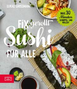 Fix gerollt – Sushi für alle von Grossmann,  Lukas