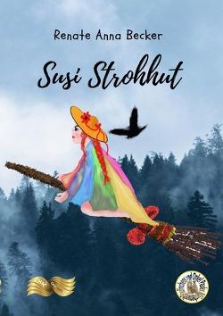 Susi Strohhut von Becker,  Renate Anna, Zawrel,  Renate