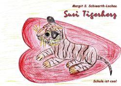 Susi Tigerherz von Schiwarth-Lochau,  Margit S.