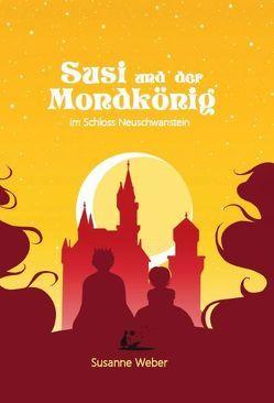 Susi und der Mondkönig von Weber,  Susanne