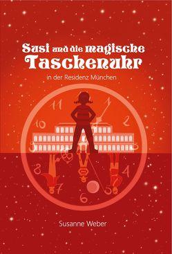 Susi und die magische Taschenuhr von Weber,  Susanne