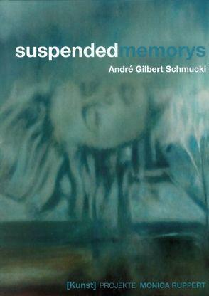 Suspended Memorys von Mahn,  Sigrid, Ruppert,  Monica, Schmucki,  André