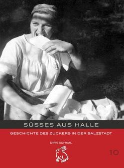 Süsses aus Halle von Gerlach,  Peter, Götze,  Moritz, Schaal,  Dirk
