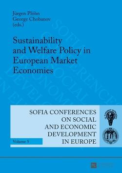Sustainability and Welfare Policy in European Market Economies von Chobanov,  Georgi, Plöhn,  Jürgen