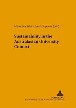 Sustainability in the Australasian University Context von Carpenter,  David, Leal Filho,  Walter