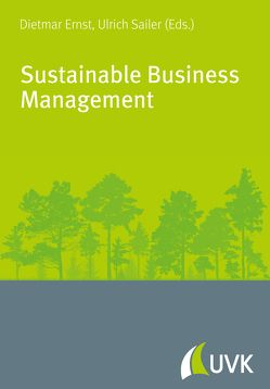 Sustainable Business Management von Ernst,  Dietmar, Sailer,  Ulrich