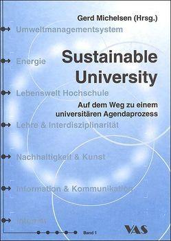 Sustainable University – Band 1 von Bastenhorst,  Kai O, Donner,  Hartwig, Fischer,  Andreas, Gilch,  Harald, Michelsen,  Gerd, Soltenberg,  Ute