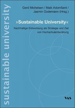 Sustainable University von Adomßent,  Maik, Godemann,  Jasmin, Michelsen,  Gerd