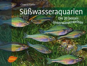 Süßwasseraquarien von Schaefer,  Claus