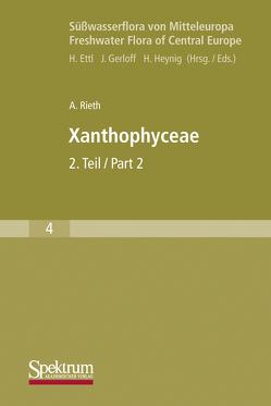 Süßwasserflora von Mitteleuropa, Bd. 04: Xanthophyceae 2 von Rieth,  Alfred