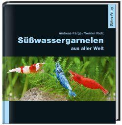 Süßwassergarnelen aus aller Welt von Karge,  Andreas, Klotz,  Werner