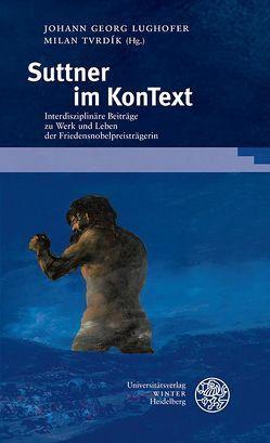 Suttner im KonText von Kountouroyanis,  Konstantin, Lughofer,  Johann Georg, Tvrdík,  Milan