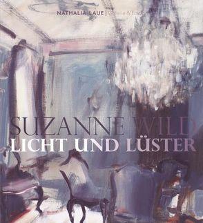 Suzanne Wild. Licht und Lüster von Laue,  Nathalia