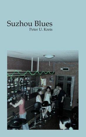 Suzhou Blues von Kreis,  Peter U.