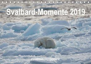 Svalbard-Momente (Tischkalender 2019 DIN A5 quer) von Franz Josef Hering,  Dr.