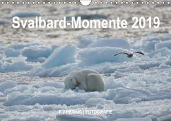 Svalbard-Momente (Wandkalender 2019 DIN A4 quer) von Franz Josef Hering,  Dr.