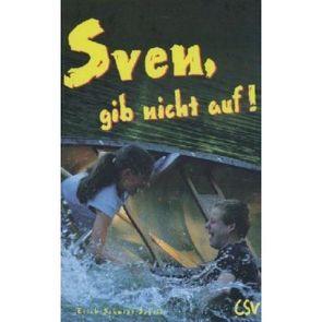 Sven, gib nicht auf! von Schmidt-Schell,  Erich