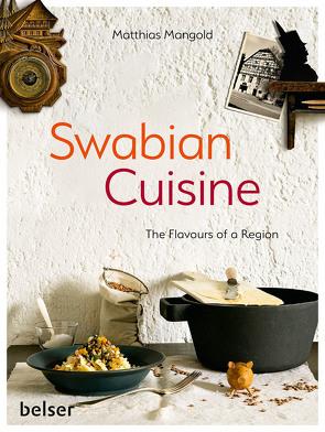 Swabian Cuisine von Mangold,  Matthias F.
