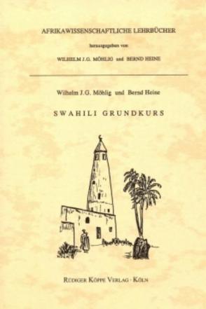 Swahili-Grundkurs mit Swahili-Übungsbuch und zwei Audio-Kassetten von Adam,  Hassan, Heine,  Bernd, Möhlig,  Wilhelm J.G.