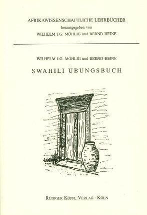 Swahili Grundkurs / Swahili Übungsbuch von Heine,  Bernd, Möhlig,  Wilhelm J.G.