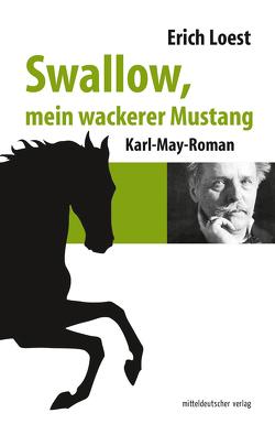 Swallow, mein wackerer Mustang von Loest,  Erich