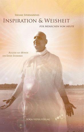 Swami Sivanandas Inspiration & Weisheit für Menschen von heute von Sivananda,  Swami
