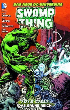 Swamp Thing von Lemire,  Jeff, Paquette,  Yanick, Pugh,  Steve, Snyder,  Scott