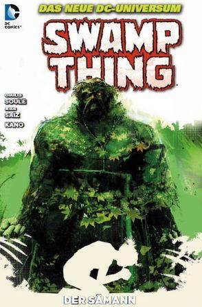 Swamp Thing von Kano, Lapham,  David, Saiz,  Jesus, Soule,  Charles