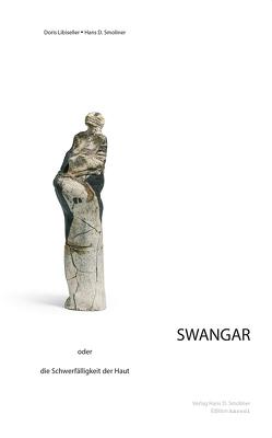 SWANGAR von Libiseller,  Doris, Smoliner,  Hans D.