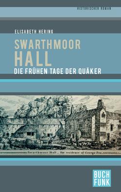Swarthmoor Hall von Hering,  Elisabeth, Hering,  Walter