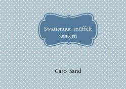 Swattsnuut snüffelt achtern von Sand,  Caro