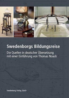 Swedenborgs Bildungsreise von Noack,  Thomas, Swedenborg,  Emanuel