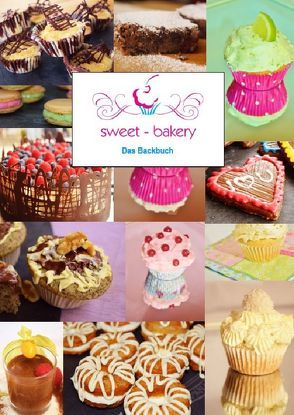 sweet-bakery: Das Backbuch von Riedlinger,  Linda