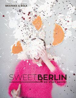 Sweet Berlin – Die Stadt nascht von Bolk,  Florian, Brandes,  Cathrin
